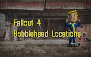 Fallout 4 Bobbleheads Bobblehead Locations