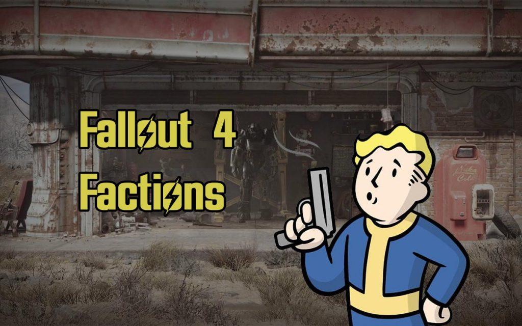 Fallout 4 Factions Guide Walkthrough