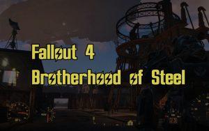 Fallout 4 Brotherhood of Steel Guide