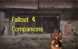 Fallout 4 Companions Guide