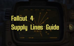 Fallout 4 Supply Lines Guide