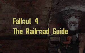 Fallout 4 The Railroad Guide Quests
