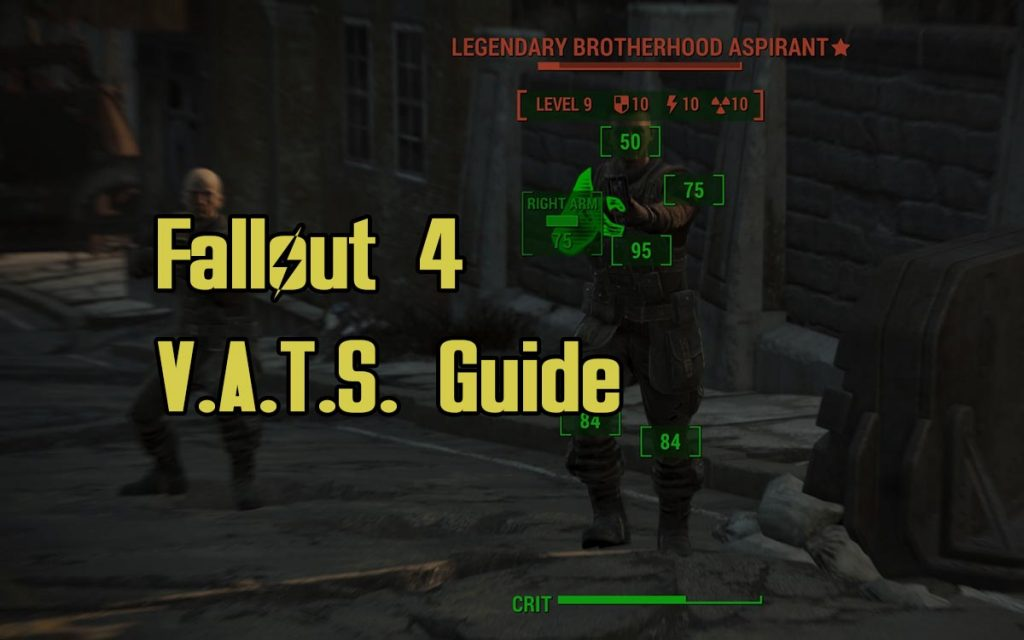 Fallout 4 VATS Guide