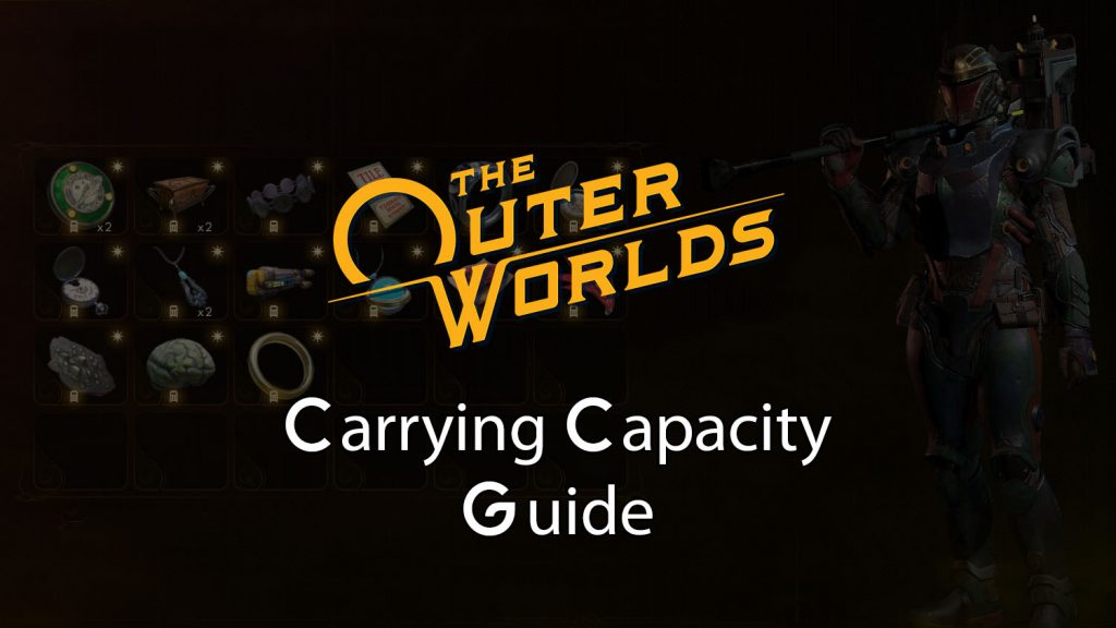 The Outer Worlds Carrying Capacity Guide