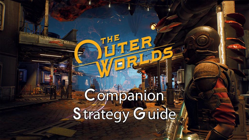 The Outer Worlds Companion Strategy Guide