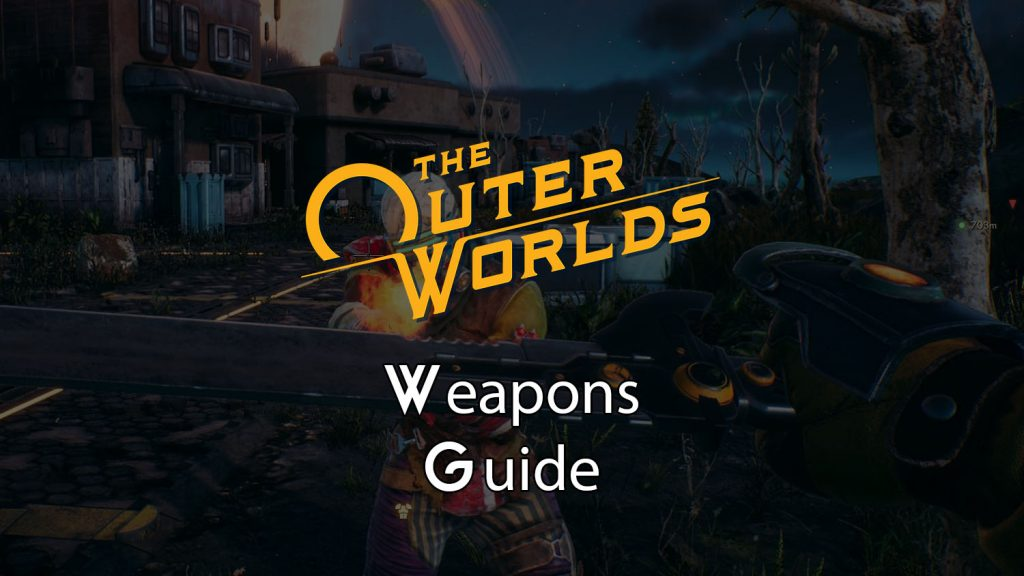 The Outer Worlds Weapons Guide