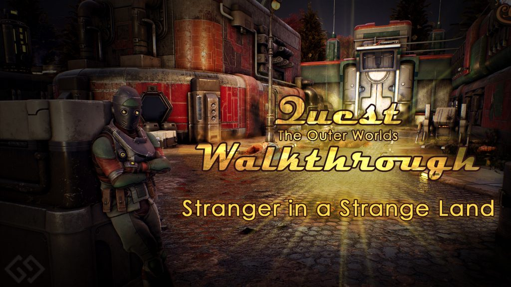outer worlds walkthrough stranger in a strange land