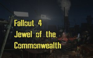 Fallout 4 Jewel of the Commonwealth Guide
