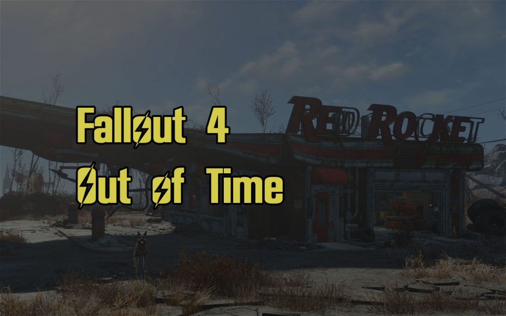 Fallout 4 Out Of Time Quest Walkthrough