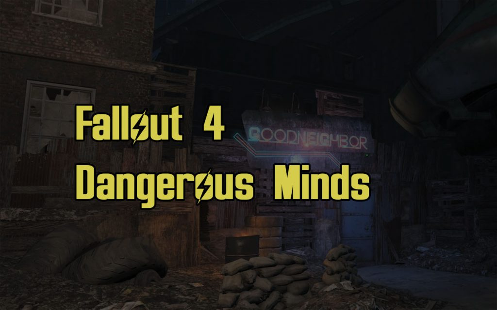 Fallout 4 Dangerous Minds Guide