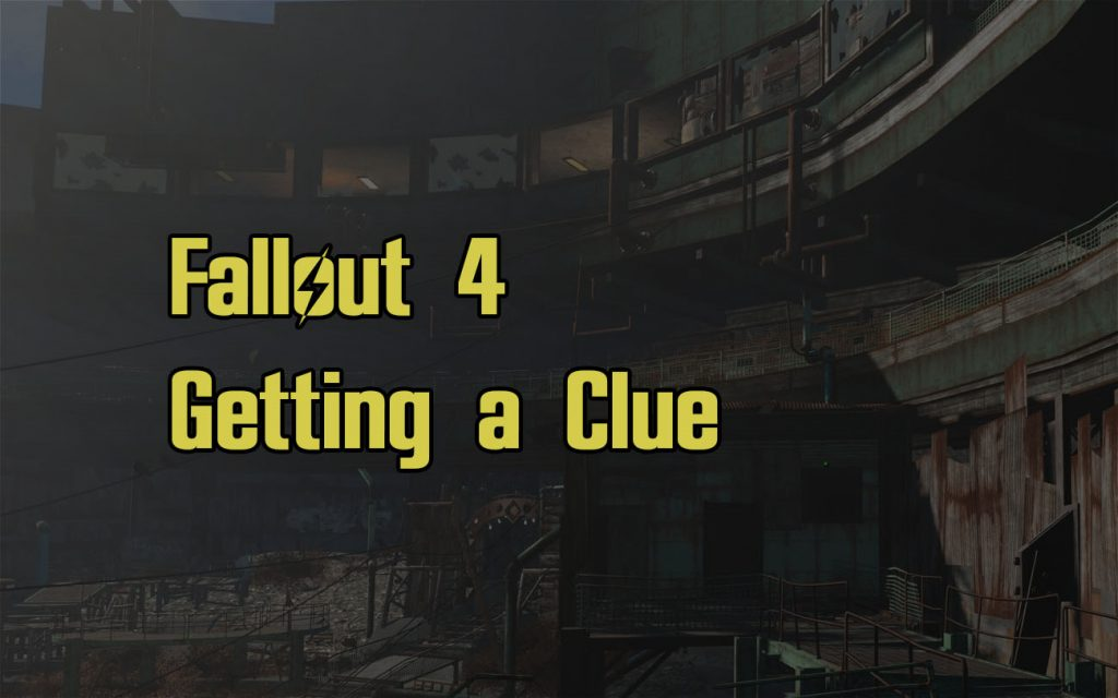 Fallout 4 Getting A Clue Guide