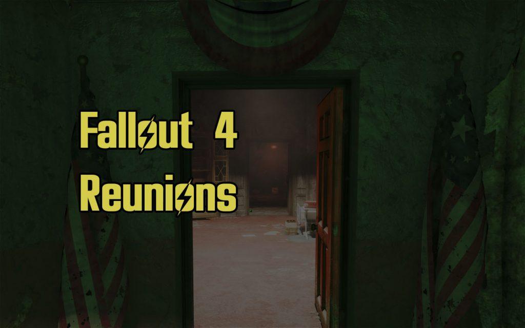 Fallout 4 Reunions Guide