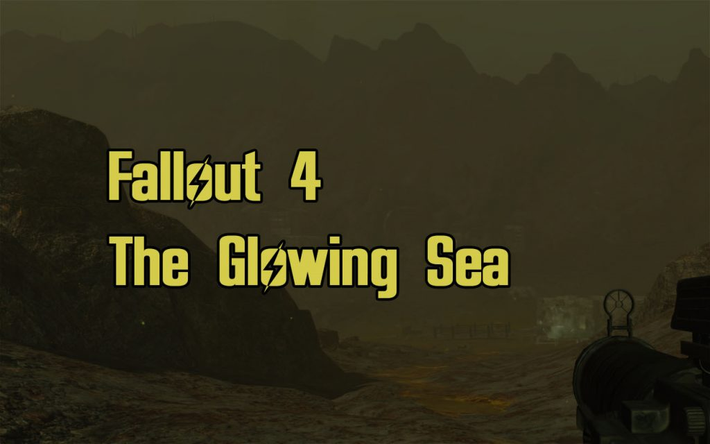 Fallout 4 The Glowing Sea Guide