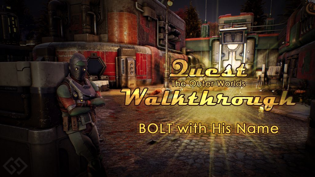 Outer Worlds Walkthrough Bolt With His Name