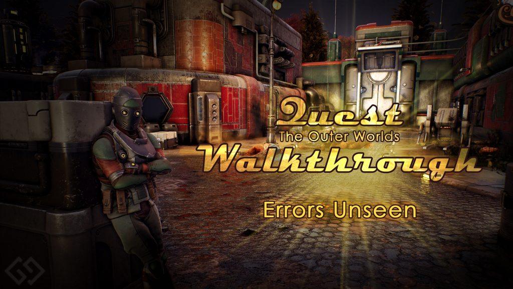 Outer Worlds Walkthrough Errors Unseen
