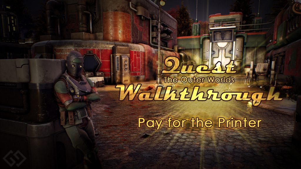 Outer Worlds Walkthrough Pay For The Printer
