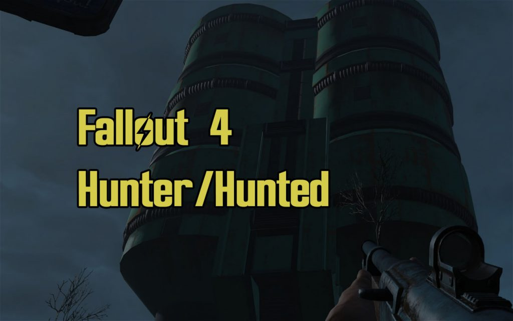 Fallout 4 Hunter Hunted Guide