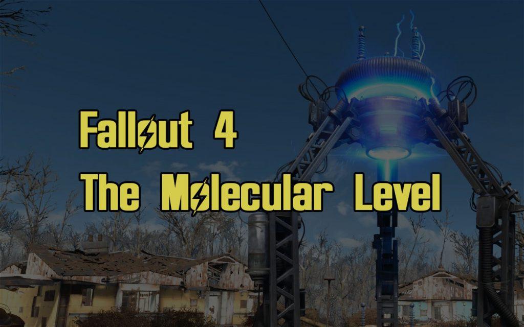 Fallout 4 The Molecular Level Guide