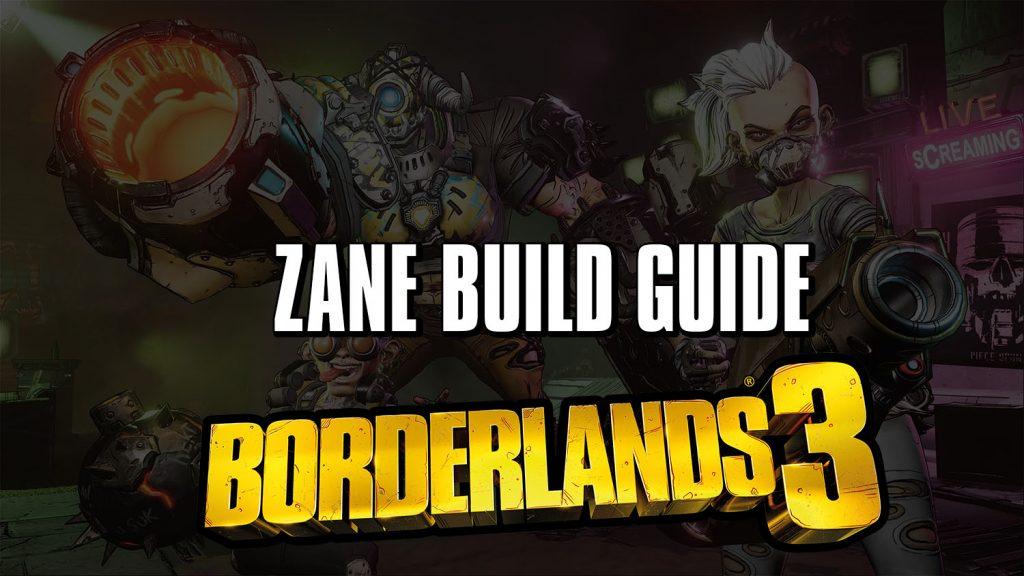 Borderlands 3 Zane Build Guide