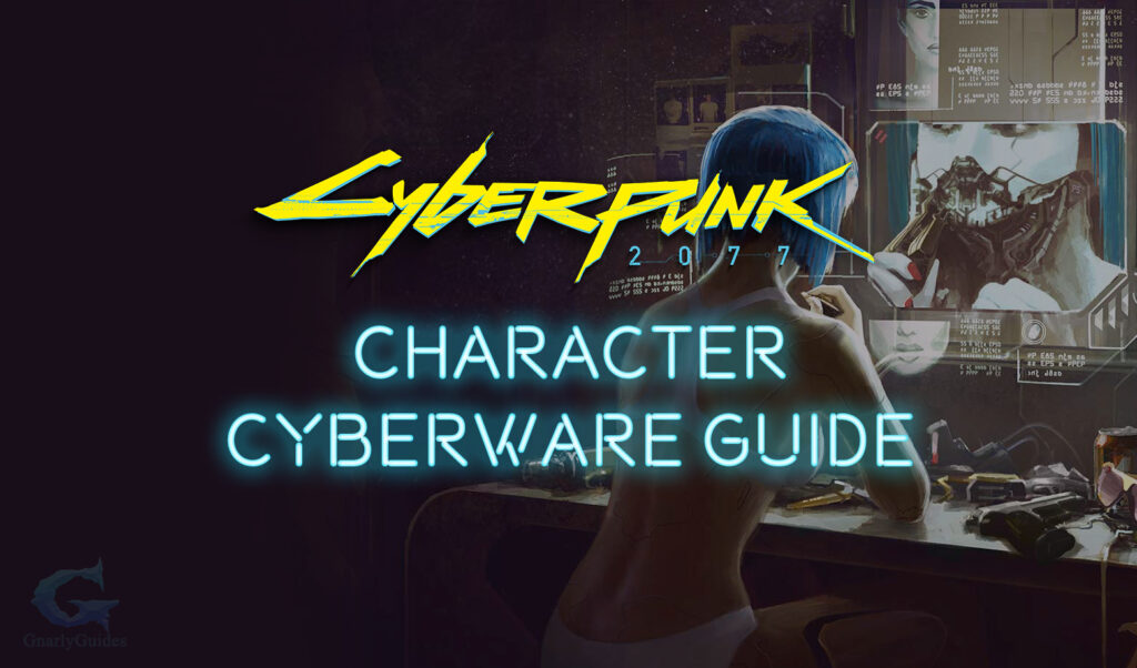 Cyberpunk 2077 Character Cyberware Implants Guide