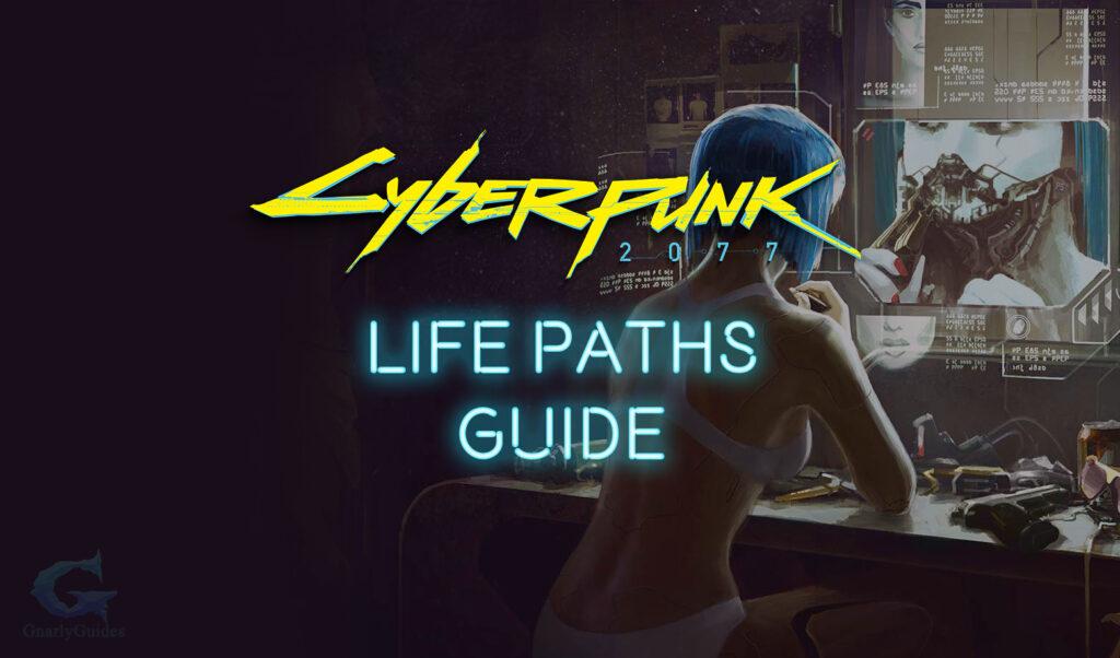 Cyberpunk 2077 Character Life Paths