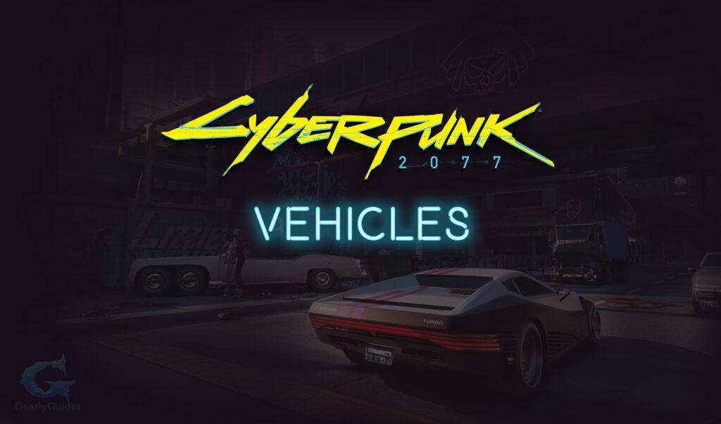 Cyberpunk 2077 Vehicles Guide