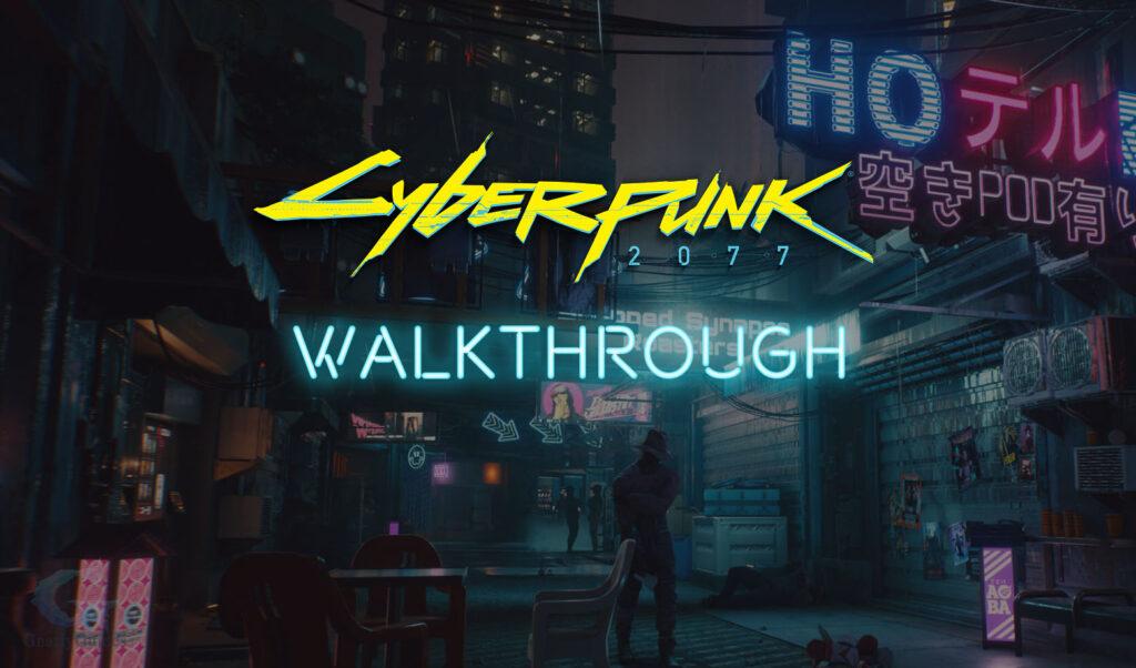 Cyberpunk 2077 Walkthrough