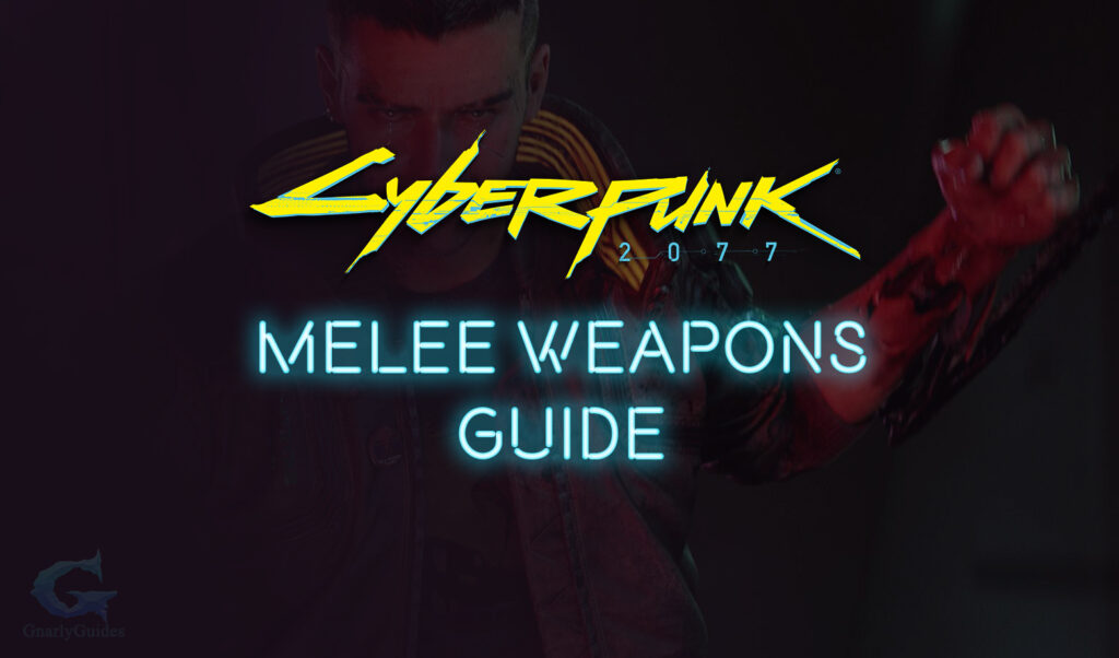 Melee Weapons Guide