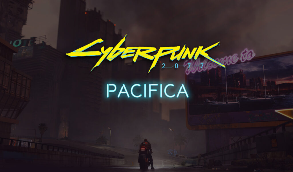 Pacifica Cyberpunk 2077 District