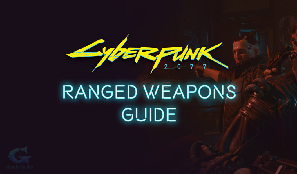 Ranged Weapons Guide