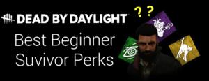 best beginner survivor perks featured image
