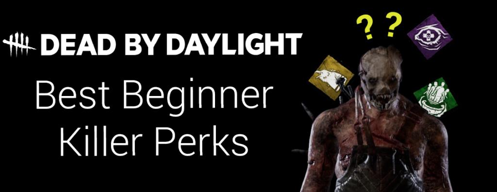 featured image for best killer perks for beginners dbd guide